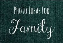 Photo Ideas: Family / One day I will take pictures of my family. I want to recreate these photos in my own way. / by Helen Stafford