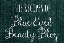 BEBBlog RECIPES / These are all original recipes from my blog Blue Eyed Beauty. http://blueeyedbeautyblogg.blogspot.com / by Helen Stafford