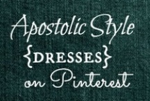 APOSTOLIC DRESSES / by Helen Stafford