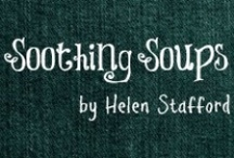 SOOTHING SOUPS / by Helen Stafford