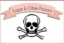 Nutrition: Sugar & Other Poisons / by Robin Sampson