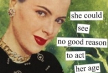 Anne Taintor Humor / Some of my fav's!! / by Rachelle
