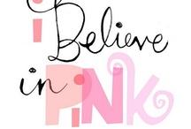 Am a Pink Girl / by Sherri Troutman-Hernandez
