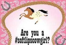 #softlipscowgirl / by Softlips