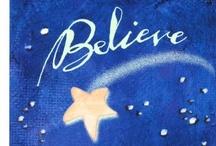 Believe / by Sonya Mikuls
