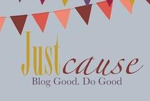 Just Cause / Blog Good. Do Good. / by Danielle Kaminski