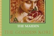 The Goddess Kore / by Chrysalis Woman