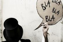 bla,bla,bla / by Shiny Happy Thingss