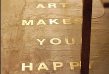 Art is what you make it / by ««« Camille Warren »»»