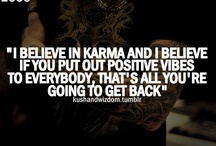Karma Says.. / What goes around comes around / by Karma Shelly