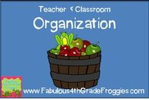 Organization for Teachers & Classrooms / by Fabulous 4th Grade Froggies