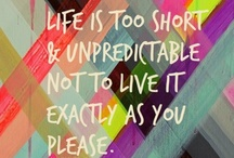 Live Life Like  / Instructions for Living / by Shawna Blake