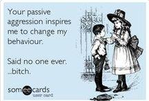 Passive-Aggressive / Feels so good / by Nikki Queenofcussin
