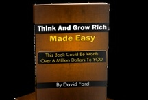 Think And Grow Rich Made Easy / Discover exactly how to transform your life into the one you have always dreamed of having... http://ThinkAndGrowRichMadeEasy.com / by David Ford