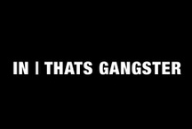 IN | THATS GANGSTER / by INFASHUATED BLOG