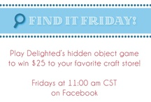 Find It Friday! / by Delighted
