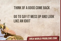 ♦rich world problems♦ / by Julia ♡