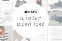 Winter Wish List: DeNai / The minimalist-inspired winter wish list of Petunia Founder & Designer, DeNai Jones. / by Petunia