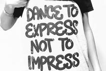 Dance like nobody's watching / by Kaitlyn Katter