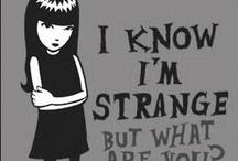 Strangeness / by Irene Wheeler
