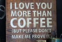 COFFEE <3 / by Arica Kent