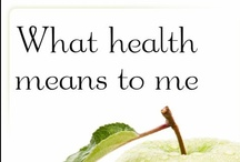 What Health Means to Me / Helpful advice, tips, and information for living a healthier life.  / by Vitals