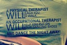 PT/OT / Physiotherapy & Occupational Therapy.. my profession  / by Miss. R