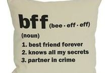 BFFs / Your life. Your time. Friends time. / by Lifetime TV