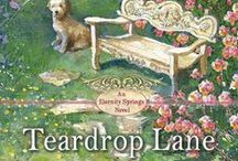 Teardrop Lane / In the ninth book of the Eternity Springs series, a woman who has given up on dreams of a family meets a man who needs her to complete his own. / by Emily March