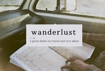 Wanderlust / Oh the places I'll go... / by Digital Magpie