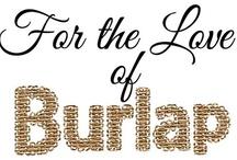 Burlap / by Lori Allred {allreddesign.net}