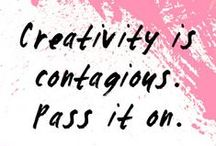Be Creative / by Sara Collins