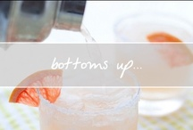 Bottoms Up... / The art of the cocktail is utter perfection. / by Chanelle Sicard