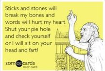 ecard funnies / For when I really need a laugh! / by Lynnda Cloutier