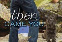 Book: Then Came You / by Jill Shalvis