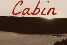 Cabin / by Bethany Stephens