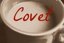 Covet / by Bethany Stephens