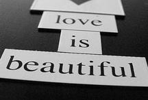 Love Is Beautiful / by Monica Novak