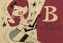 Burlesque / by Pamela Hughes