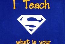 Life is Good - Teach! / by Tara Kelly