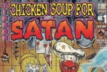 Chicken Soup For satan / by Frank Forte