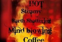 Hot and Steamy...Coffee! / by The Fabulous Mrs K.