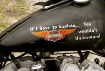 Biker Stuff / If I have to explain.... you wouldn't understand. / by Susan Baillie