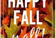 Happy Fall Ya'll / My favorite season is fall. / by Carol Camp
