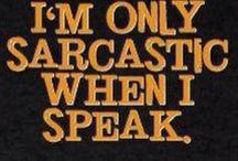 Sarcasm / by Julia's Bowtique