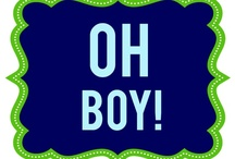 Oh Boy / by Wendy Galloway