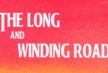 The Long and Winding Road / by Wendy Galloway