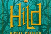 Hild / My novel, HILD, out in the UK from Blackfriars 4.10.14... / by Nicola Griffith