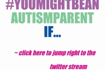 You Might Be An Autism Parent If... / Thought I'd try this as a group board. Let me know if you want an invite! / by Whacamole Mom