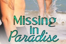 Missing in Paradise / Storyboard for the contemporary erotic romance + bondage ebook I wrote. / by Tilly Greene